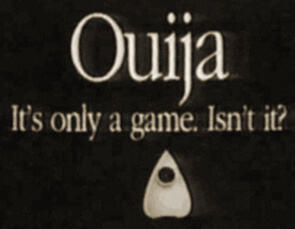Ouija, Just a Game?
